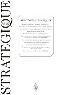 Tanguy Struye de Swielande et Alain Nève de - Stratégique N° 86-87, Mars 2006 : Stratégies atlantiques.