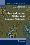 Arnab Chatterjee - Econophysics of Markets and Business Networks.