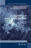 Bikas K. Chakrabarti - Econophysics of Order-driven Markets.