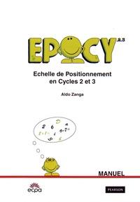Aldo Zanga - EPoCy 2-3 Echelle de positionnement en cycles 2 et 3 - Matériel complet : Manuel, Cahier, Fiches de lecture et d'orthographe (dictée).