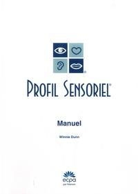 Winnie Dunn - Profil sensoriel - Manuel. Avec 25 questionnaires, 25 profils sensoriels et 25 feuilles de synthèse.