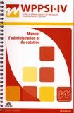 David Wechsler - WPPSI-IV échelle d'intelligence de Wechsler pour enfants - Matériel complet : manuel d'administration et de cotation, manuel d'interprétation, 25 cahiers d'administration 2-3 ans, 25 cahiers d'administration 4-7 ans, 25 cahiers symboles, 25 cahiers barrage et 25 cahiers code, 3 livres de stimuli.