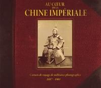ECPAD - Au coeur de la Chine impériale - Carnets de voyages de militaires photographes.