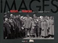 ECPAD - Images des Russes et des Français dans la Grande Guerre.