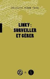 Ecran Total - Linky : surveiller et gérer.