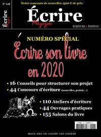 Ecrire aujourd'hui - Écrire Magazine n°118 - Numéro spécial : Écrire son livre en 2020.