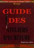 Ecrire aujourd'hui - Guide des ateliers d'écriture - Région par région.