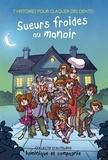 Ecrivains combattants et Julie Fontaine Ferron - Sueurs froides au manoir - 7 histoires pour claquer des dents!.