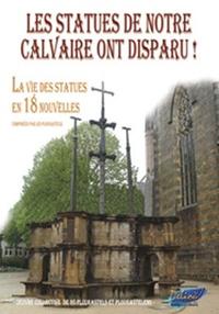 Ecrivains de Plougastel - Les statues de notre calvaire ont disparues !.