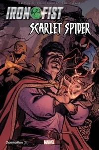 Ed Brisson et Peter David - Damnation Tome 3 : Iron Fist & Scarlet Spider.