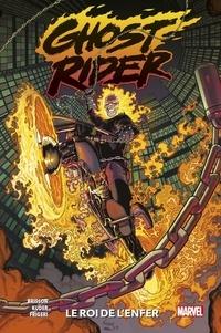 Ed Brisson et Aaron Kuder - Ghost Rider - Le roi de l'enfer.