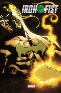 Ed Brisson et Mike Perkins - Iron Fist Tome 1 : .