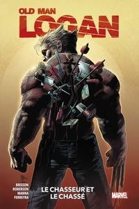 Ed Brisson et Ibraim Roberson - Old Man Logan Tome 1 : Le chasseur et le chassé.