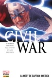 Ed Brubaker et Christos N. Gage - Civil War T03 - La mort de Captain America.