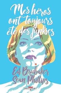 Ed Brubaker - Criminal Hors-série. Mes héros ont toujours été des junkies.
