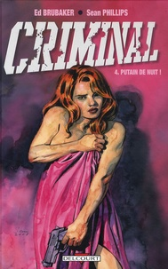 Ed Brubaker et Sean Phillips - Criminal Tome 4 : Putain de nuit !.