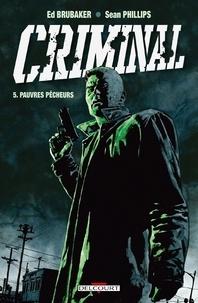 Ed Brubaker et Sean Phillips - Criminal Tome 5 : Pauvres pêcheurs.