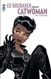 Ed Brubaker et Brad Rader - Ed Brubaker présente Catwoman Tome 2 : Dans les bas-fonds.