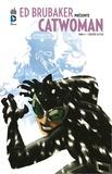 Ed Brubaker et Cameron Stewart - Ed Brubaker présente Catwoman Tome 4 : L'équipée sauvage.