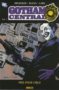 Ed Brubaker et Greg Rucka - Gotham Central Tome 1 : Pris pour cible.