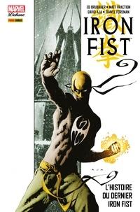 Ed Brubaker et Matt Fraction - Iron Fist (2006) T01 - L'histoire du dernier Iron Fist.