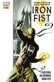 Ed Brubaker et Matt Fraction - Iron Fist Deluxe T01 - L'histoire du dernier Iron Fist.