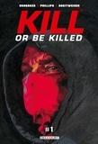 Ed Brubaker - Kill or Be Killed T01 Chapitre 1 - gratuit.