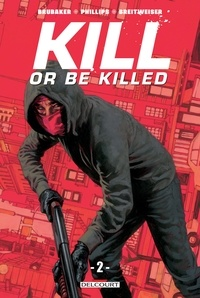 Ed Brubaker - Kill or Be Killed T02.