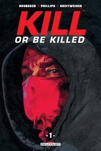 Ed Brubaker et Sean Phillips - Kill or Be Killed Tome 1 : .