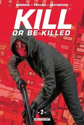 Ed Brubaker et Sean Phillips - Kill or Be Killed Tome 2 : .