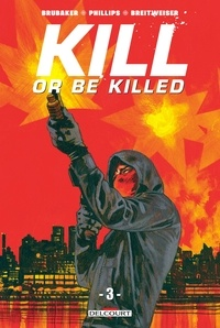 Ed Brubaker et Sean Phillips - Kill or Be Killed Tome 3 : .