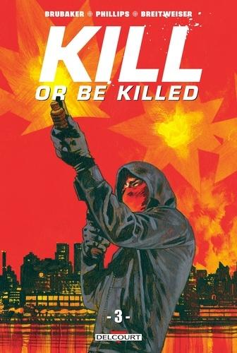 Ed Brubaker et Sean Phillips - Kill or Be Killed Tome 3 : .