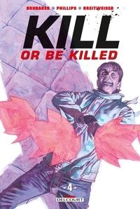 Ed Brubaker et Sean Phillips - Kill or Be Killed Tome 4 : .