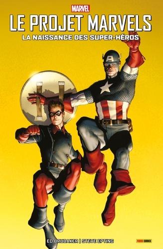 Le Projet Marvels (2009) : La naissance des super-héros