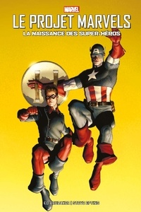Ed Brubaker et Steve Epting - Le projet Marvels - La naissance des super-héros.