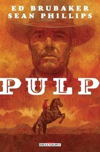 Ed Brubaker et Sean Phillips - Pulp.