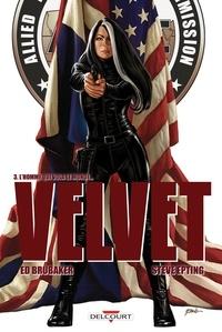 Ed Brubaker - Velvet T03 - L'homme qui vola le monde.