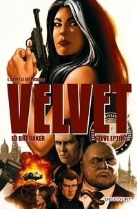 Ed Brubaker et Steve Epting - Velvet Tome 1 : Avant le crépuscule.