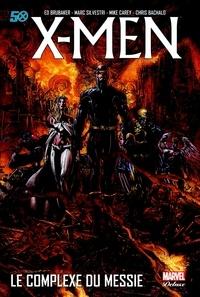 Ed Brubaker et Marc Silvestri - X-Men  : Le complexe du messie.