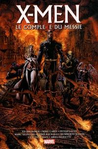 Ed Brubaker et Peter David - X-Men  : Le Complexe du Messie.