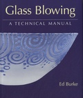 Ed Burke - Glass Blowing - A Technical Manual.
