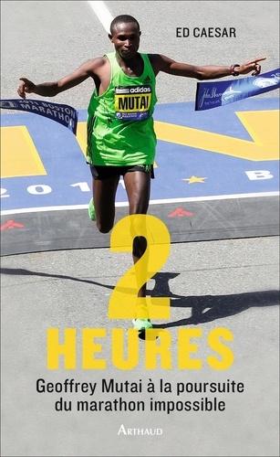 Deux heures. Avec Geoffrey Mutai à la poursuite du marathon impossible