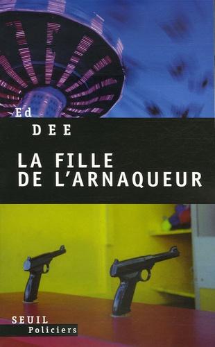 Ed Dee - La fille de l'arnaqueur.