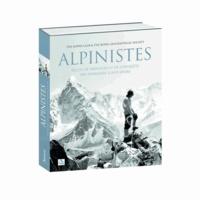 Ed Douglas - Alpinistes - Récits de bravoure et de conquête des pionniers à nos jours.