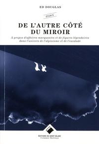 De lautre côté du miroir - A propos daffaires marquantes et de figures légendaires dans lunivers de lalpinisme et de lescalade.pdf