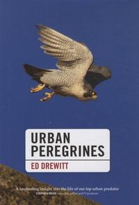 Ed Drewitt - Urban Peregrines.
