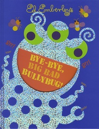 Ed Emberley - Bye-Bye, Big Bad Bullybug!.