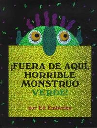 Ed Emberley - Fuera de aqui horrible monstruo verde!.