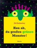 Ed Emberley - Hau ab, du grosses grünes Monster !.