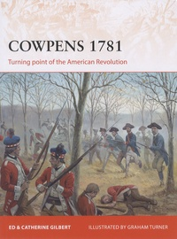 Ed Gilbert et Catherine Gilbert - Cowpens 1781 - Turning point of the American Revolution.